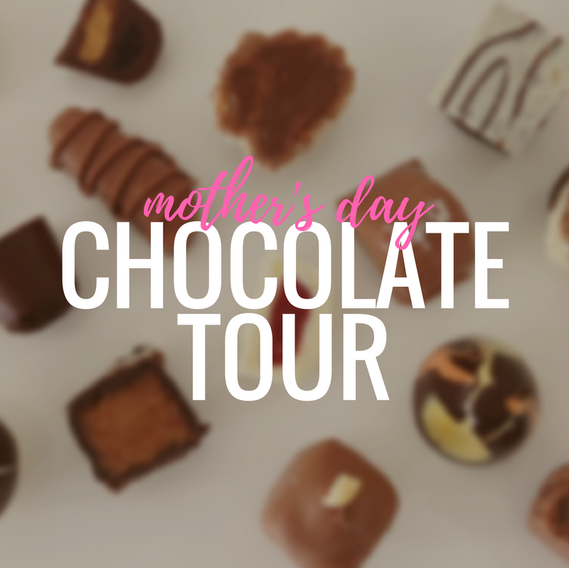 Mothers Day Chocolate Tour